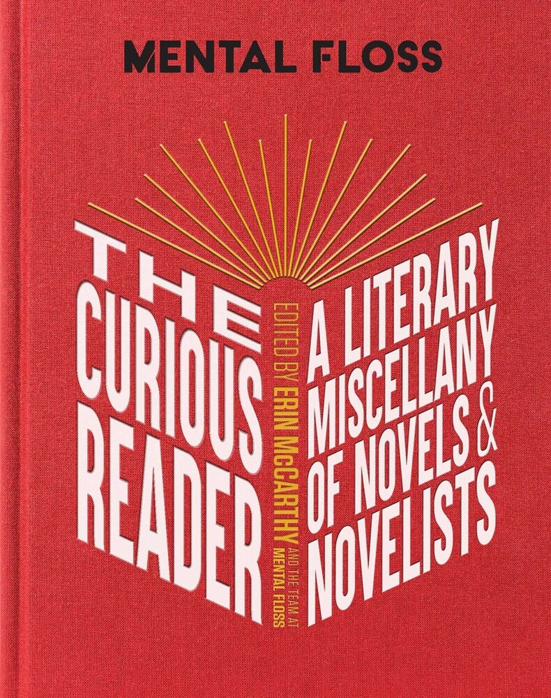McCarthy, Erin / Team at Mental Floss - Mental Floss: The Curious Reader: Facts About Famous Authors andNovels