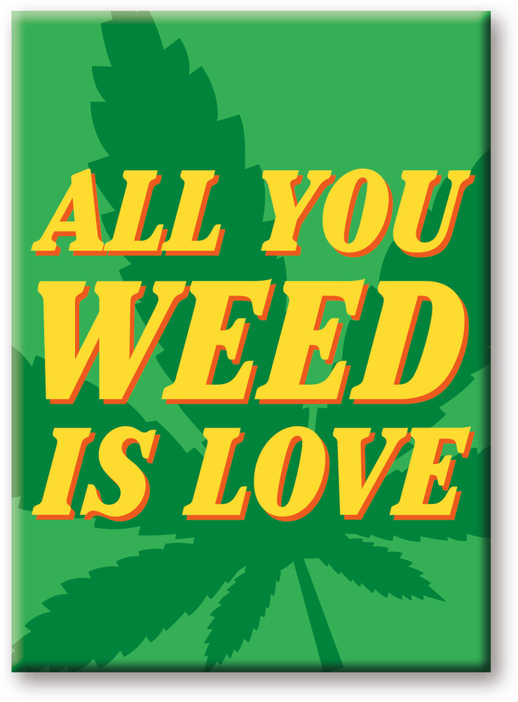 Weed All You Weed 2.5 X 3.5 Flat Magnet - Weed All You Weed 2.5 X 3.5 Flat Magnet