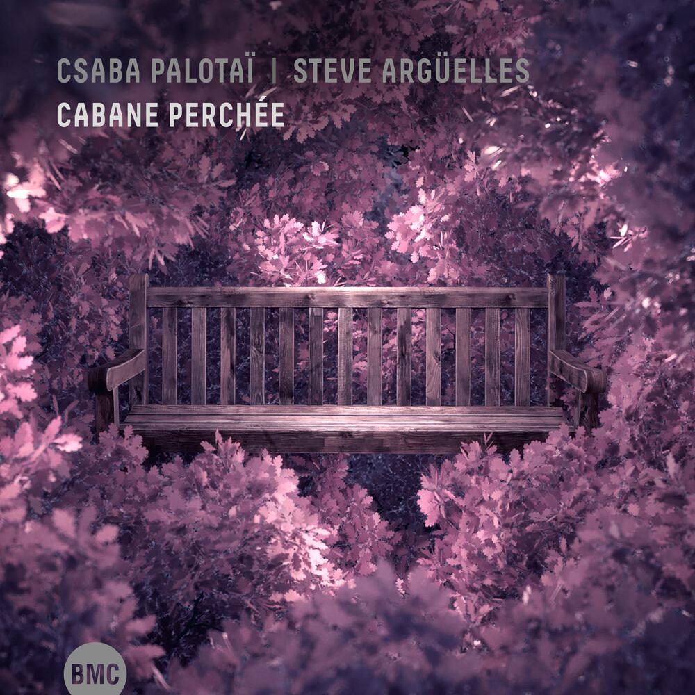 Csaba Palotai  / Arguelles,Steve - Cabane Perchee