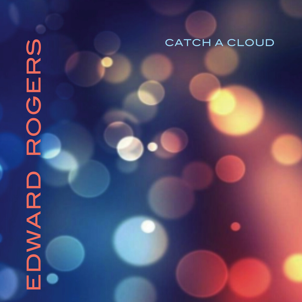 Edward Rogers - Catch A Cloud [Digipak]