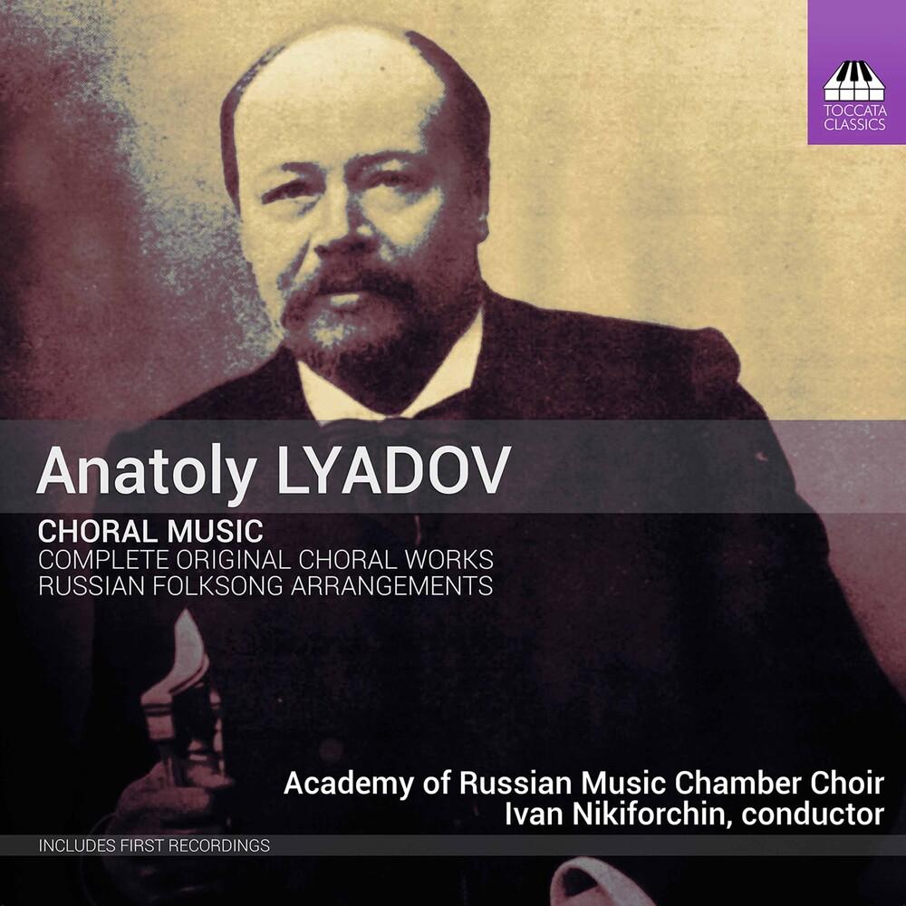Lyadov / Nikiforchin - Choral Music
