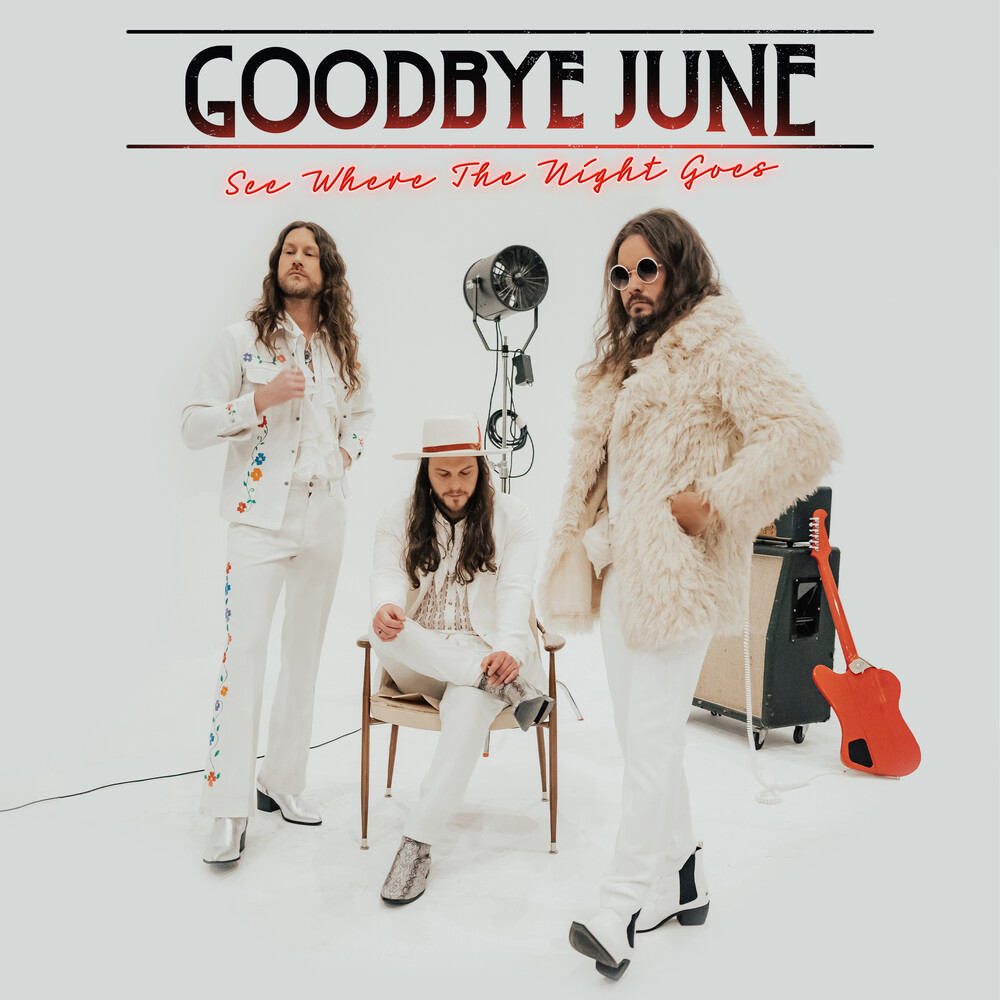 Goodbye June - See Where The Night Goes