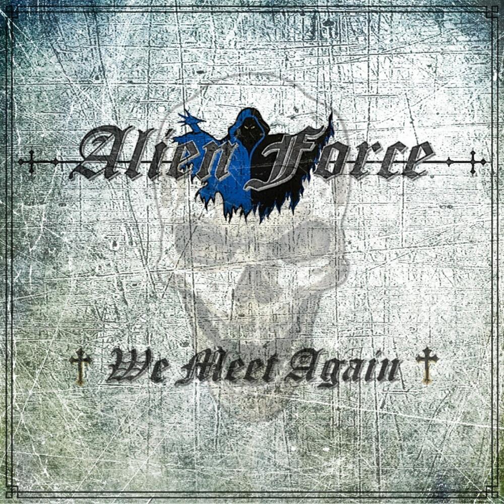 Alien Force - We Meet Again