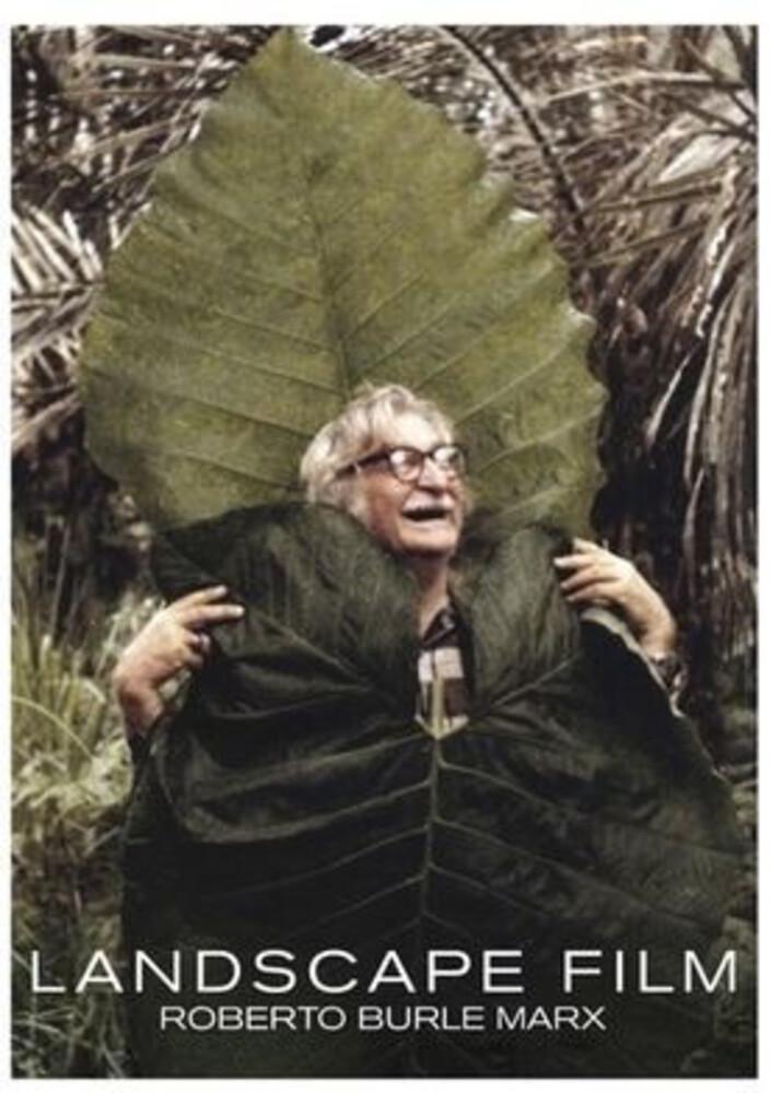 - Landscape Film: Roberto Burle Marx