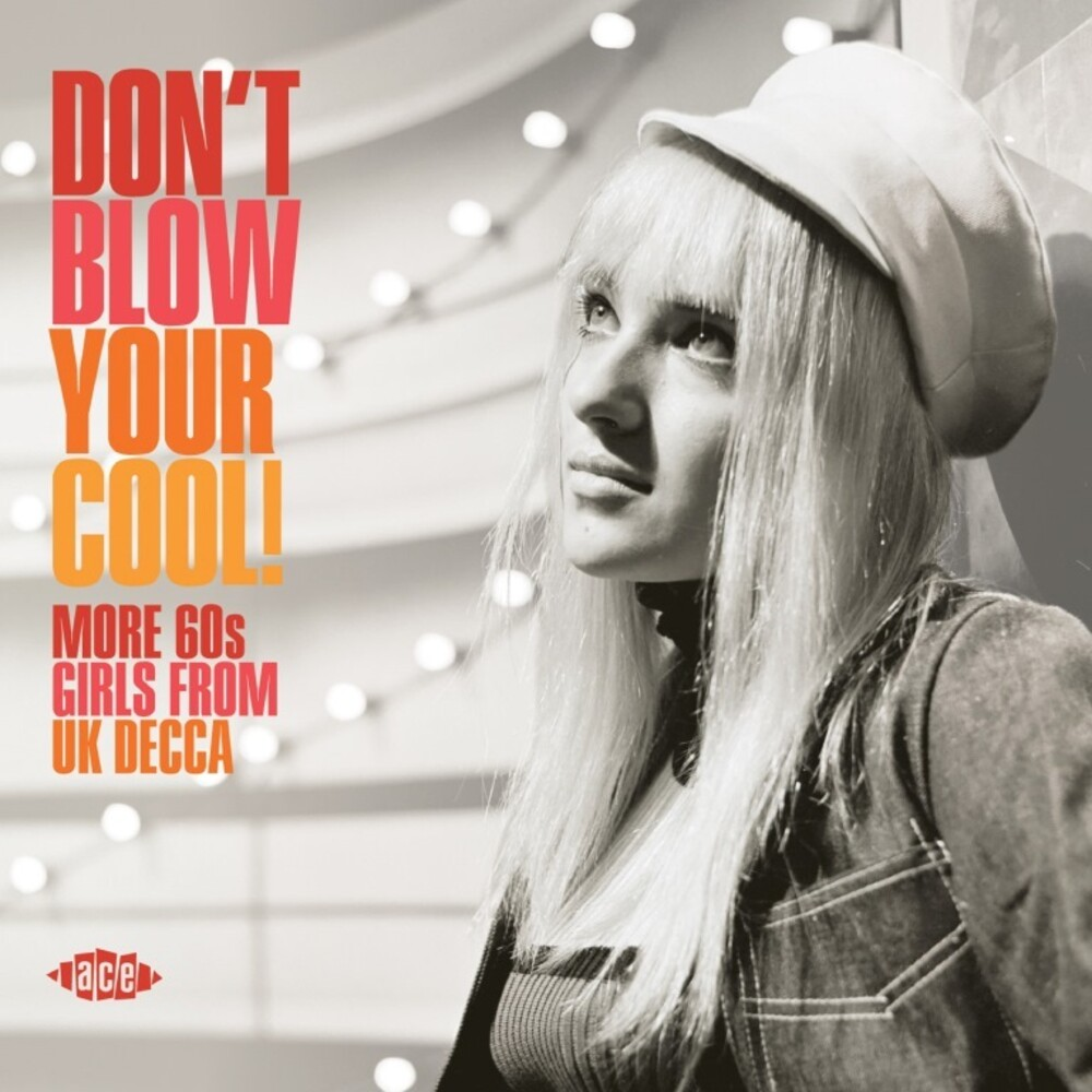 Dont Blow Your Cool More 60s Girls From Uk Decca - Don't Blow Your Cool: More 60s Girls From Uk Decca