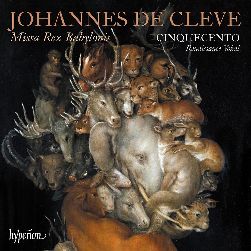Cinquecento - Cleve: Missa Rex Babylonis