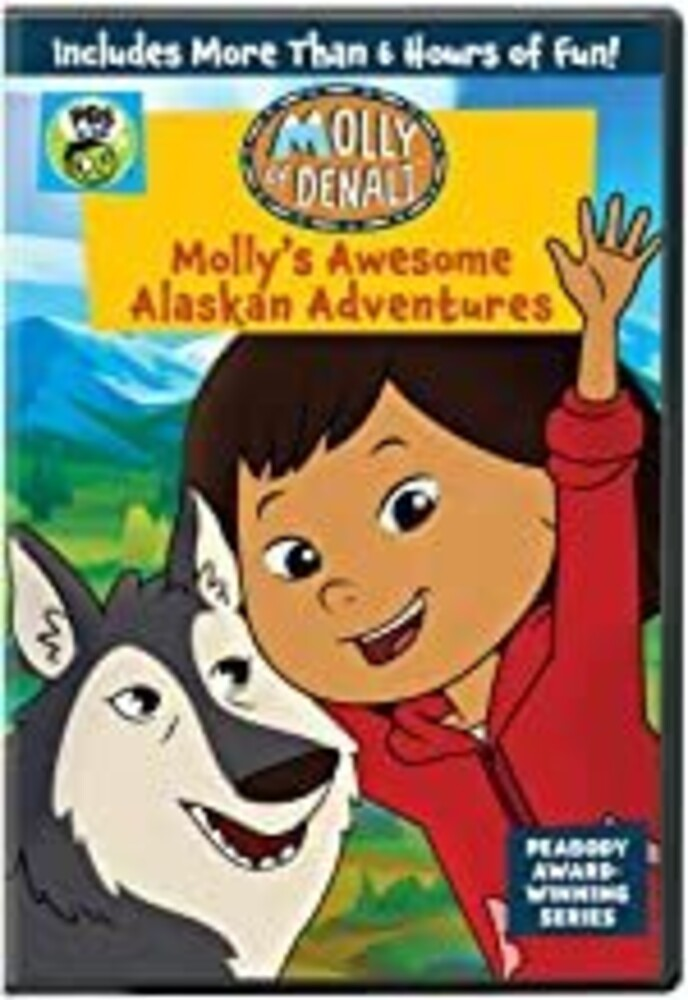 Molly of Denali: Molly's Awesome Alaskan Adventure - Molly Of Denali: Molly's Awesome Alaskan Adventures