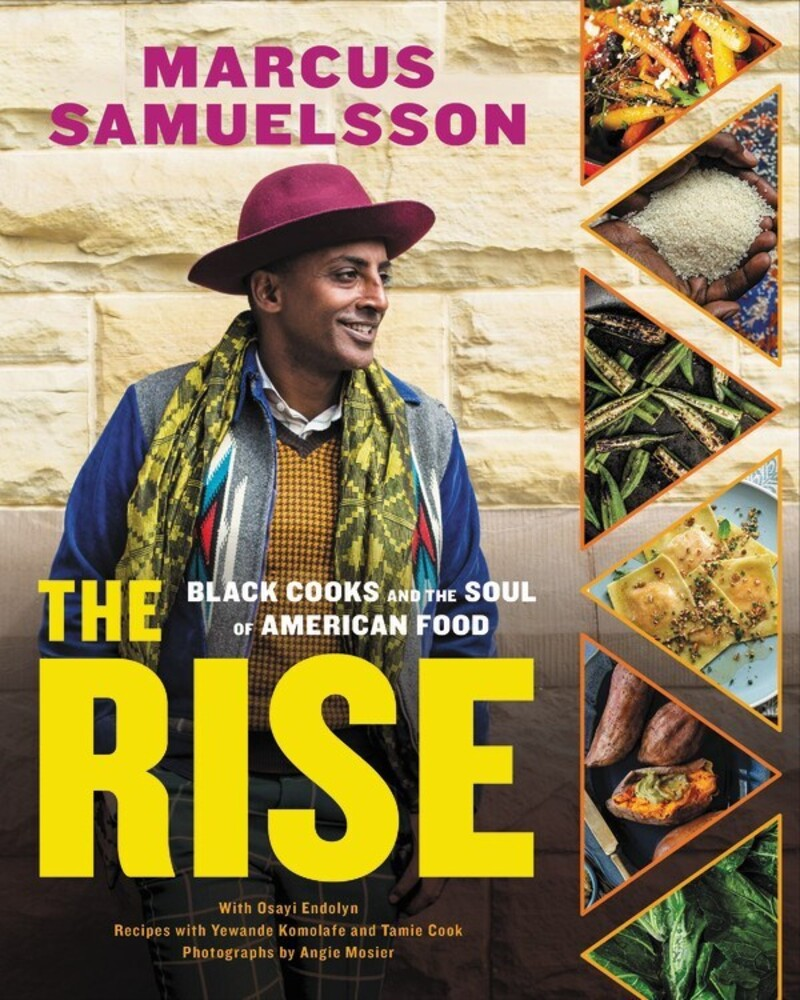Samuelsson, Marcus - The Rise: Black Cooks and the Soul of American Food