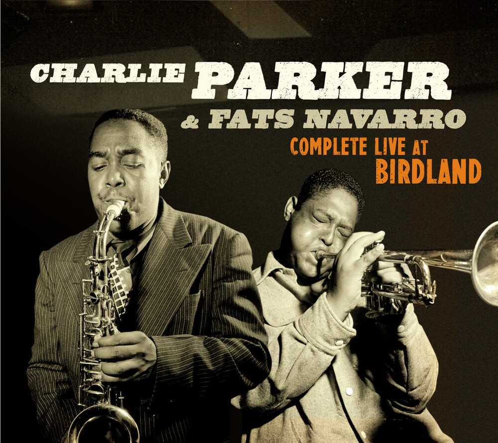 Charlie Parker / Navarro,Fats - Complete Live At Birdland [Digipak With Bonus Tracks]