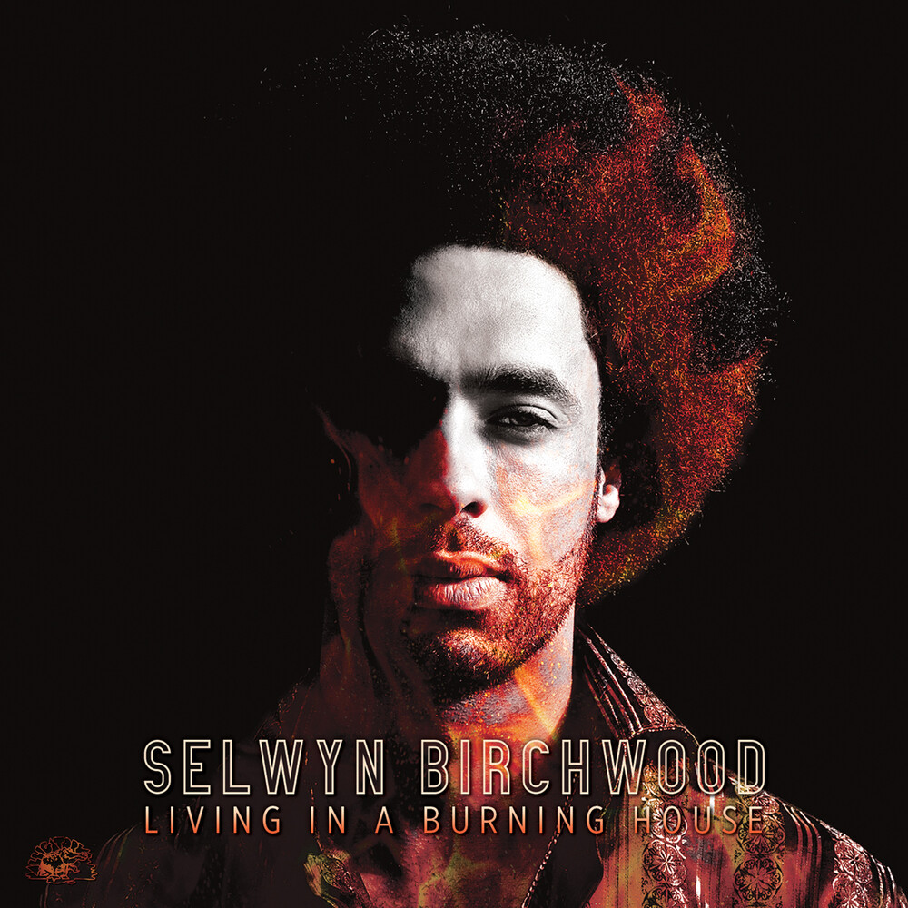 Selwyn Birchwood - Living In A Burning House [LP]