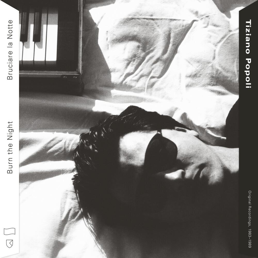 Tiziano Popoli - Burn The Night / Bruciare La Notte: O.R. 1983-1989
