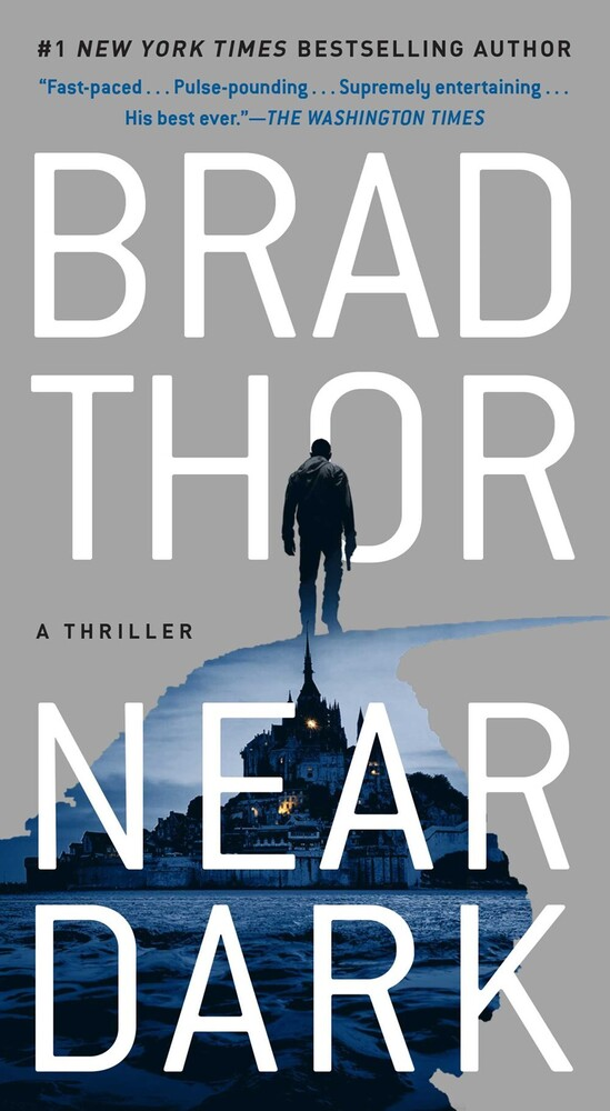Thor, Brad - Near Dark: A Scot Harvath Thriller