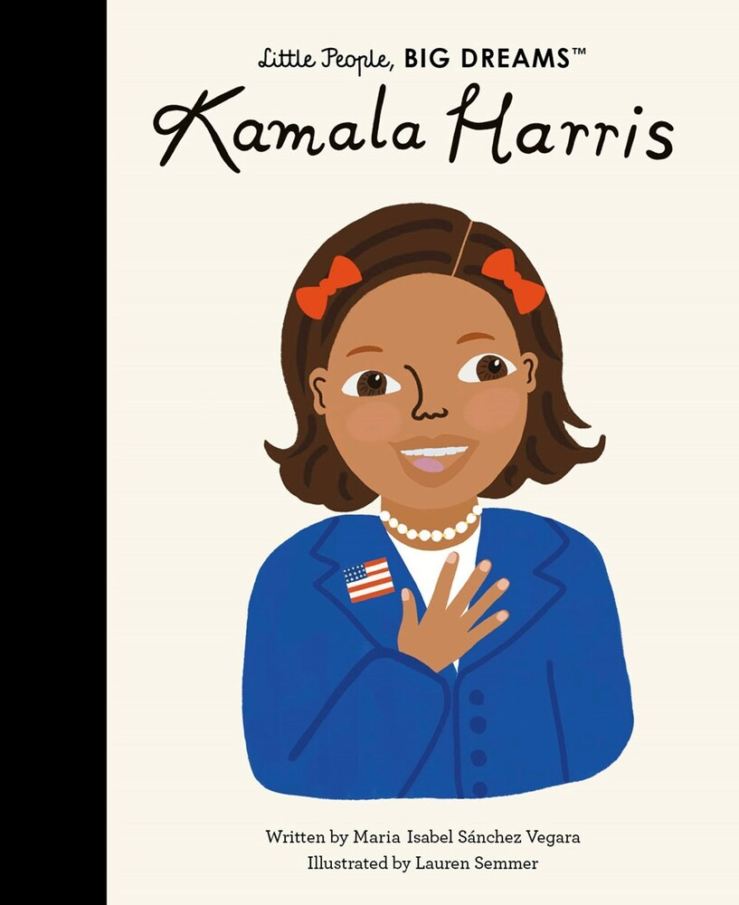 Vegara, Maria Isabel Sanchez - Kamala Harris: Little People, Big Dreams