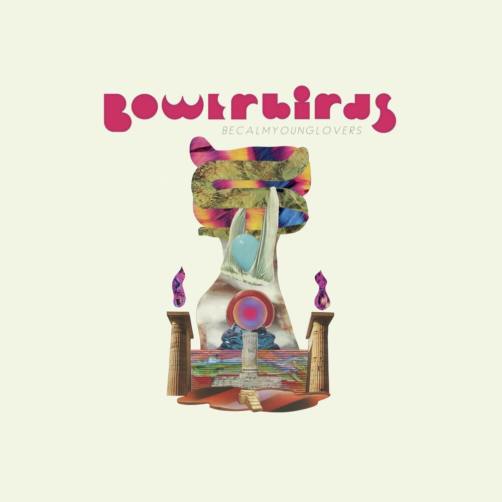 Bowerbirds - becalmyounglovers