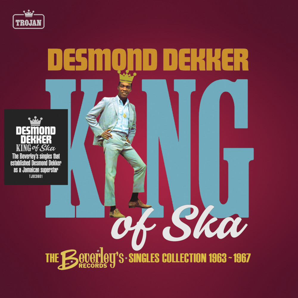 Desmond Dekker - King Of Ska: The Beverley's Records Singles Collection, 1963 - 1967