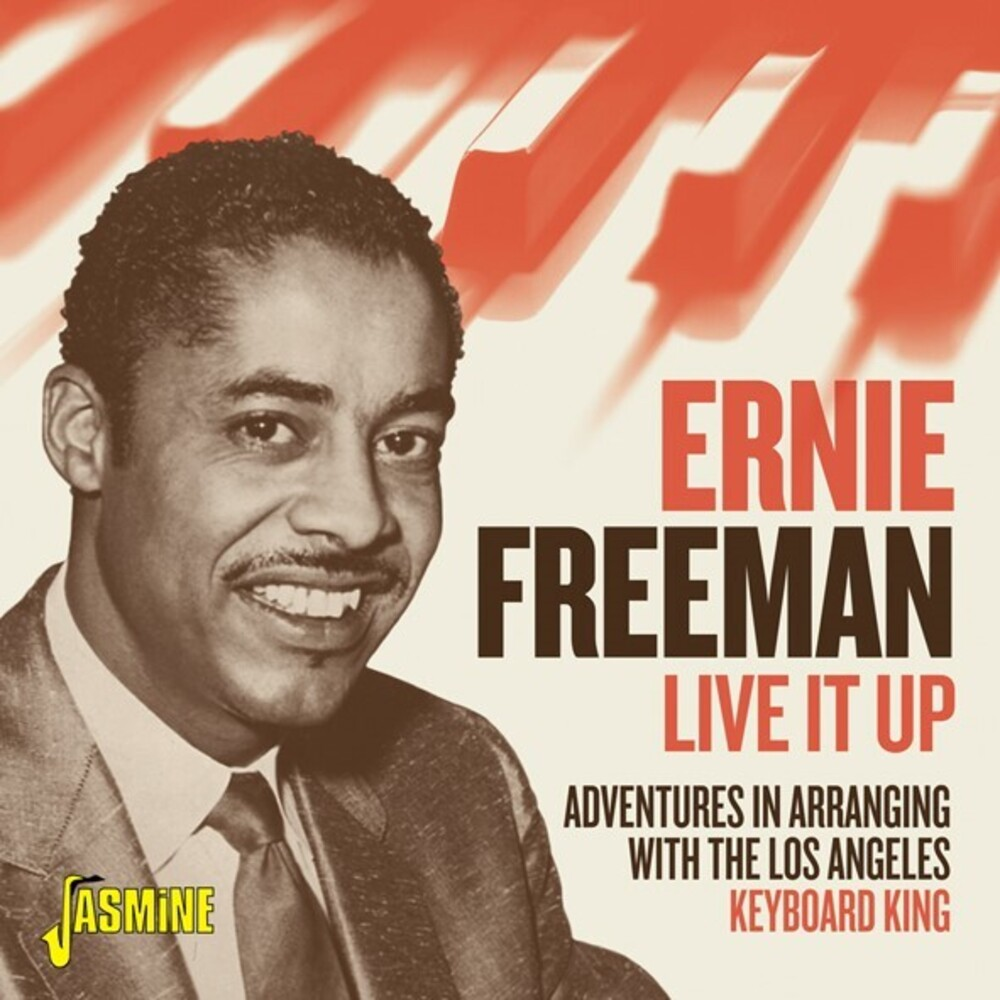 Ernie Freeman - Live It Up! - Adventures In Arranging With The Los Angeles Keyboard King
