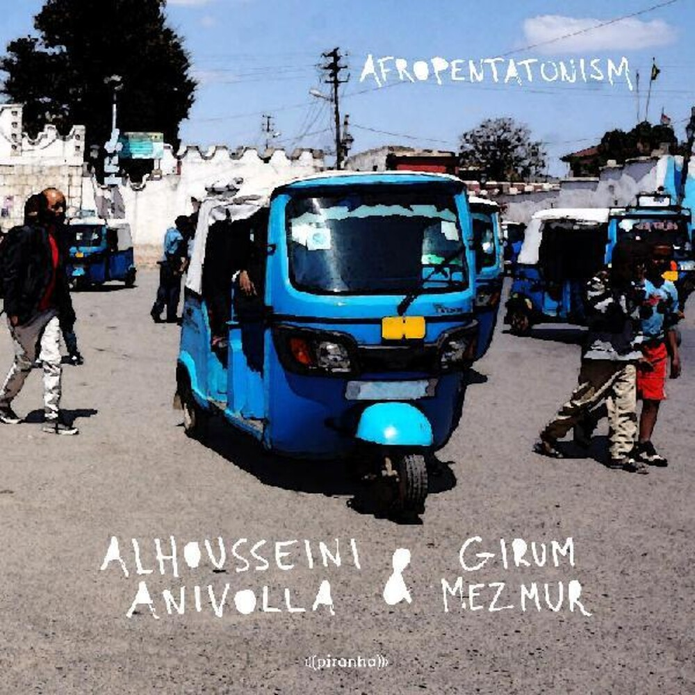 Alhousseini Anivolla / Mezmur,Girum - Afropentatonism (Uk)