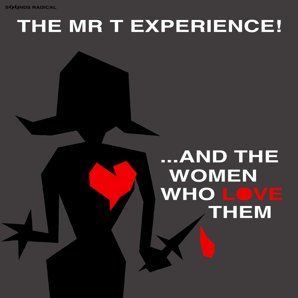 Mr T Experience - & The Women Who Love Them