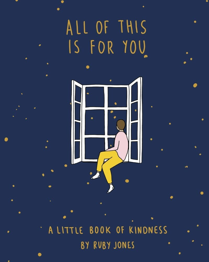 - All of This Is for You: A Little Book of Kindness