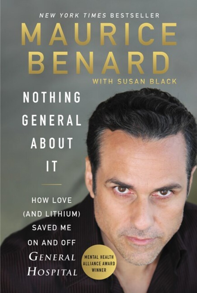 - Nothing General About It: How Love (and Lithium) Saved Me On and Off General Hospital