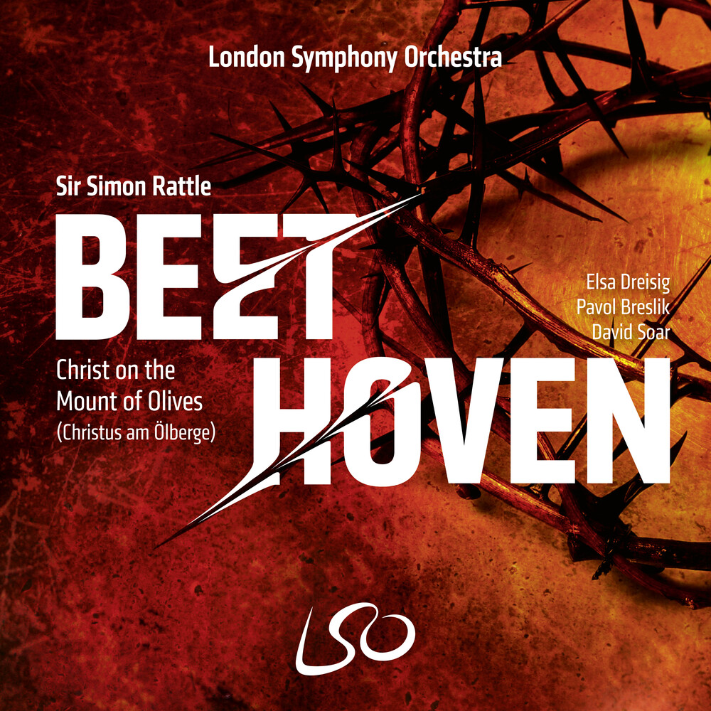 London Symphony Orchestra / Sir Simon Rattle - Beethoven: Christ on the Mount of Olives