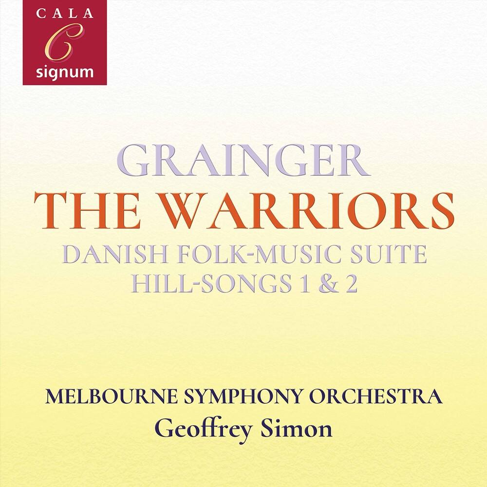 The Melbourne Symphony Orchestra - Grainger: The Warriors, Danish Folk-Music Suite, Hill-Songs 1 & 2, Et Al.