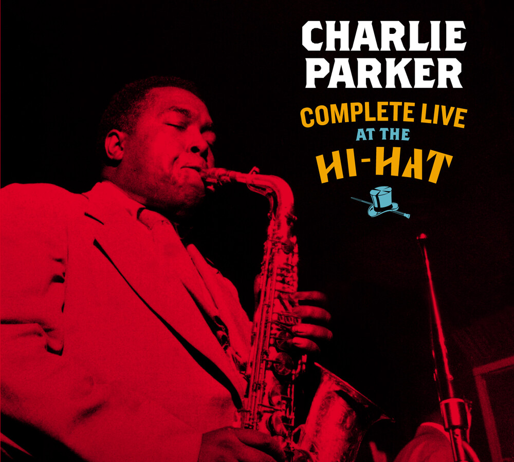 Charlie Parker - Complete Live At The Hi-Hat [Digipak With Bonus Tracks]