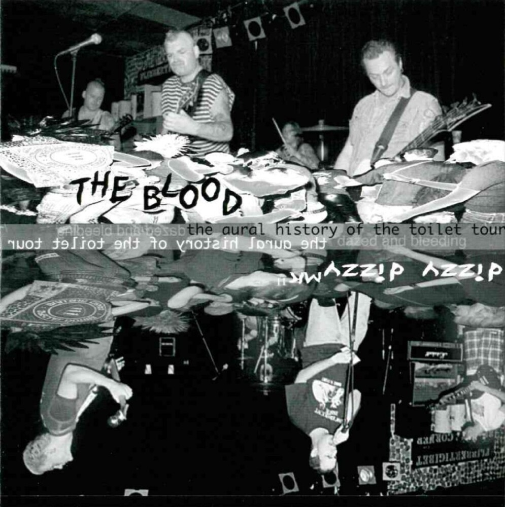 Blood / Dizzy Dizzy Mk Ii - The Aural History Of The Toilet Tour - Dazed And Bleeding
