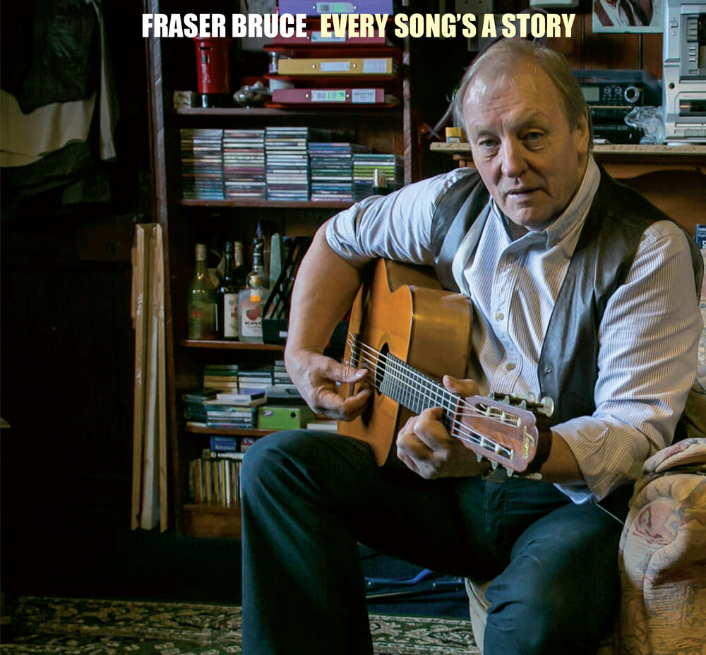 Fraser Bruce - Every Songs A Story (Uk)