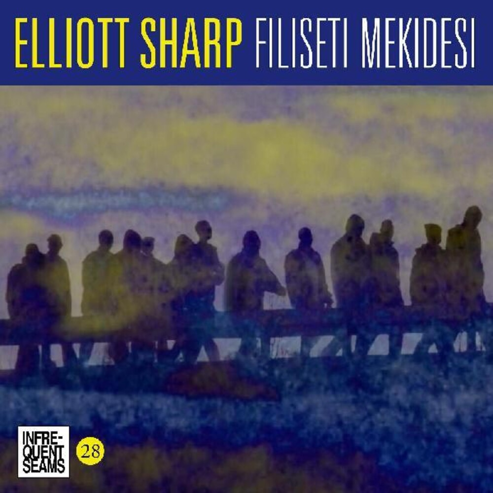 Elliott Sharp - Filiseti Mekidesi