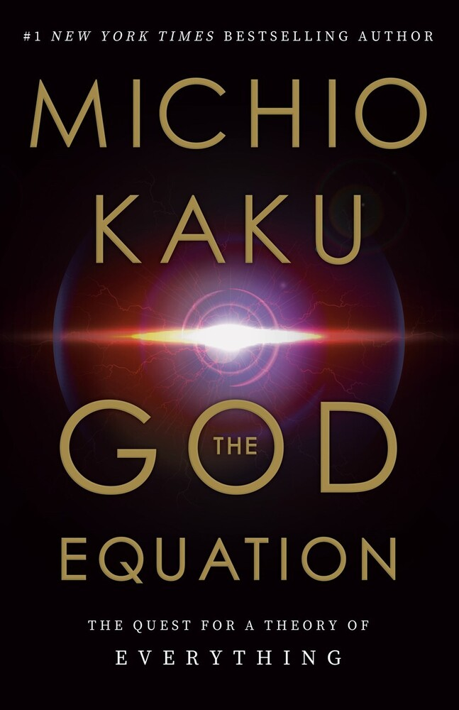 Kaku, Michio - The God Equation: The Quest for a Theory of Everything