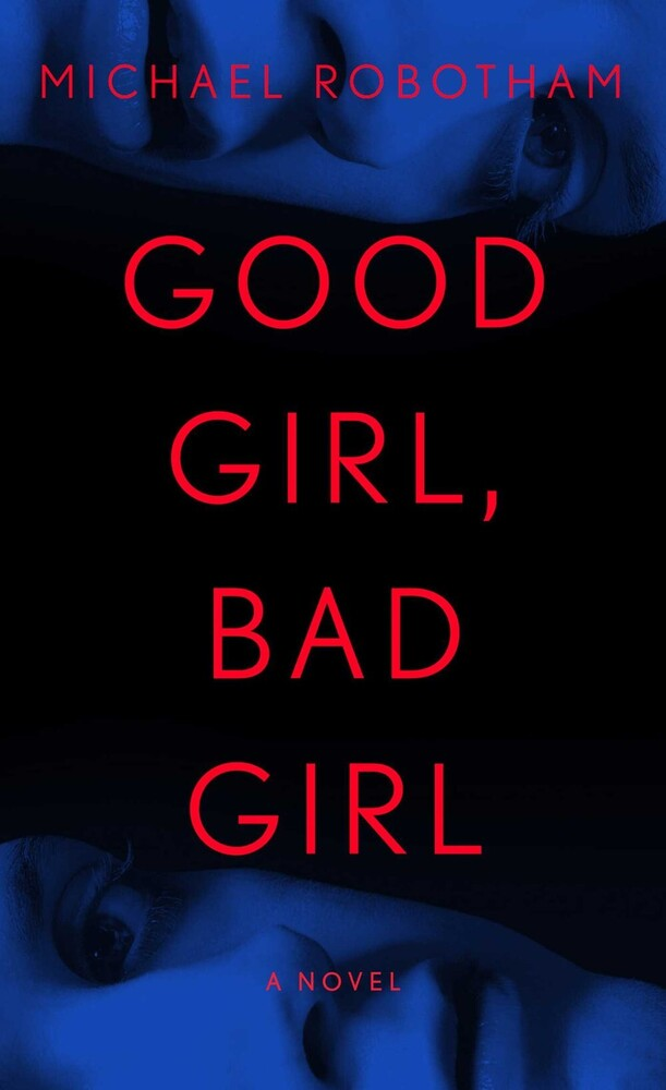 Robotham, Michael - Good Girl, Bad Girl: A Novel