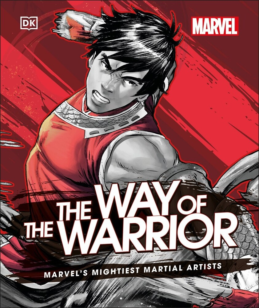Alan Cowsill - Marvel The Way of the Warrior: Marvel's Mightiest Martial Artists