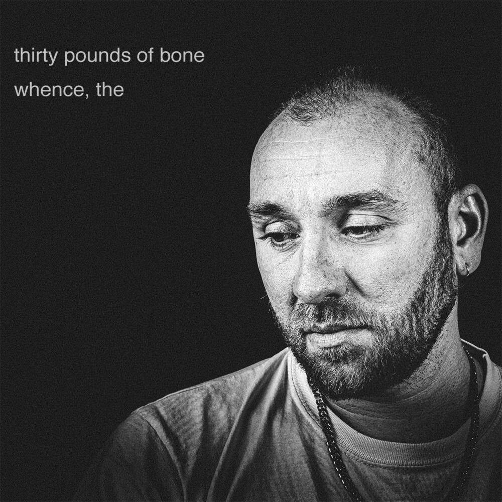 Thirty Pounds Of Bone - Whence (Uk)