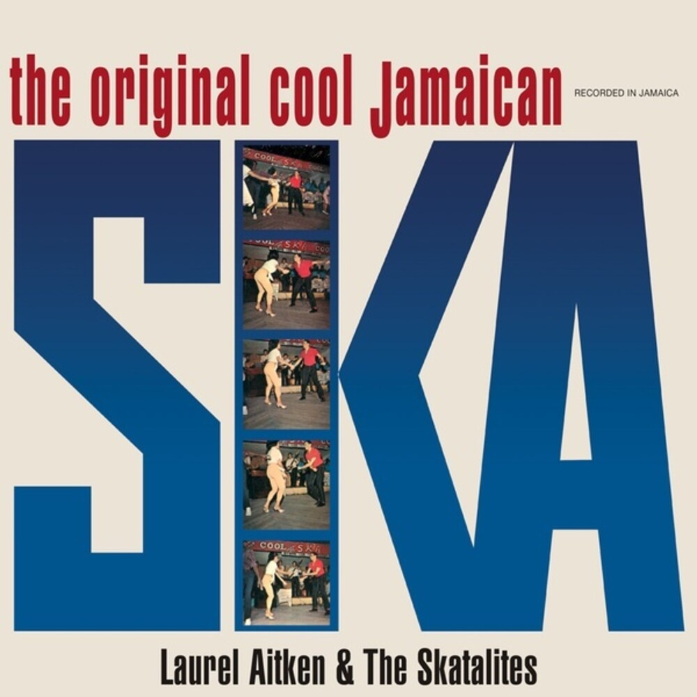 Laurel Aitken  & Skatalites - Original Cool Jamaican Ska
