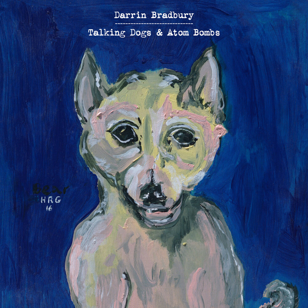 Darrin Bradbury - Talking Dogs & Atom Bombs [LP]