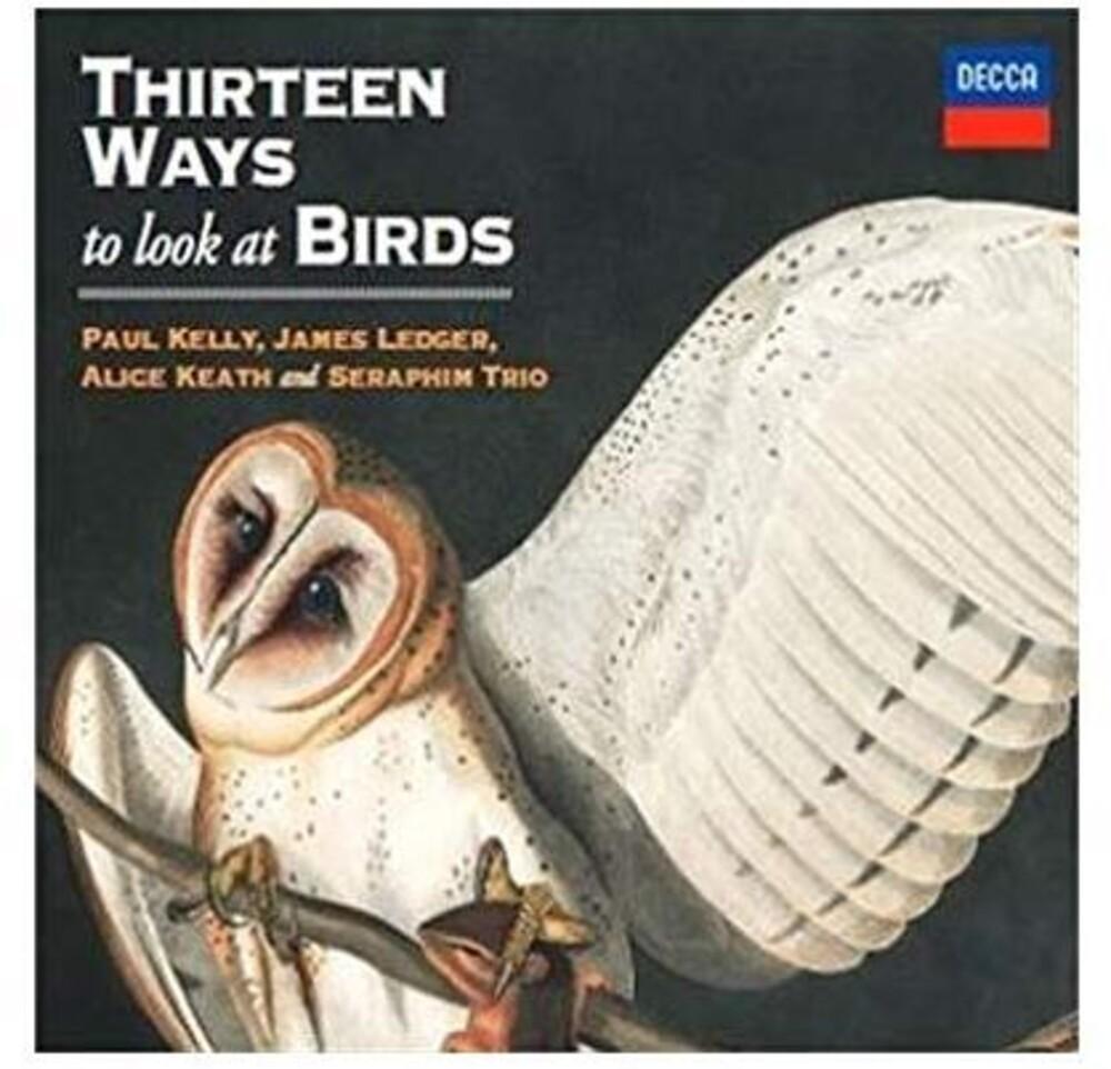 Paul Kelly / Ledger,James - Thirteen Ways To Look At Birds (Aus)