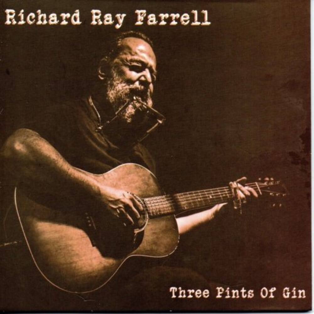 Richard Farrell Ray - Three Pints Of Gin