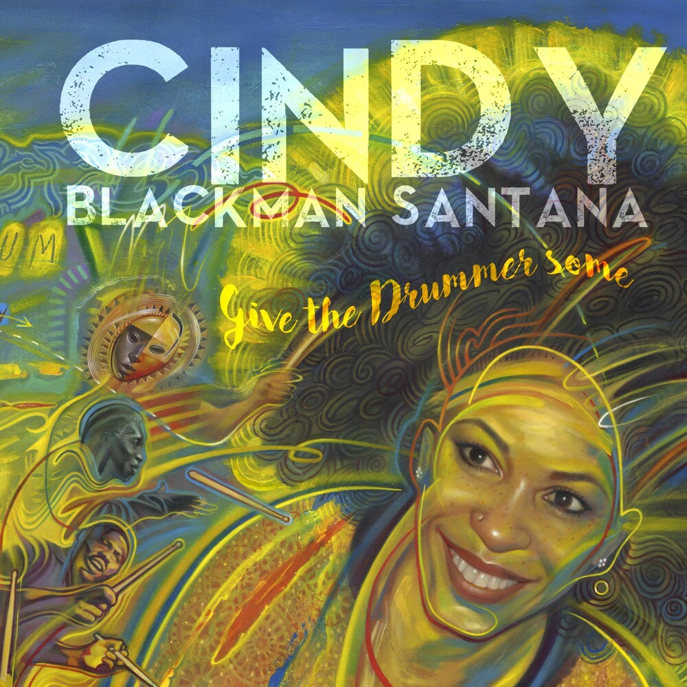 Cindy Santana Blackman - Give The Drummer Some