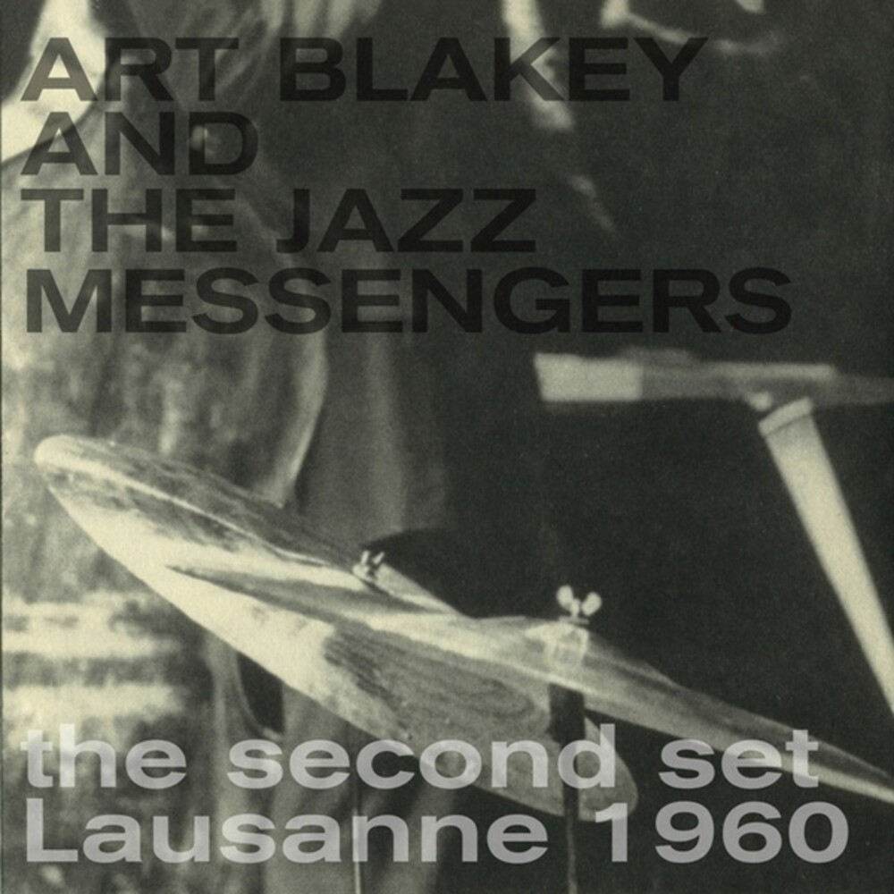 Art Blakey & The Jazz Messengers - Second Set Lausanne 1960