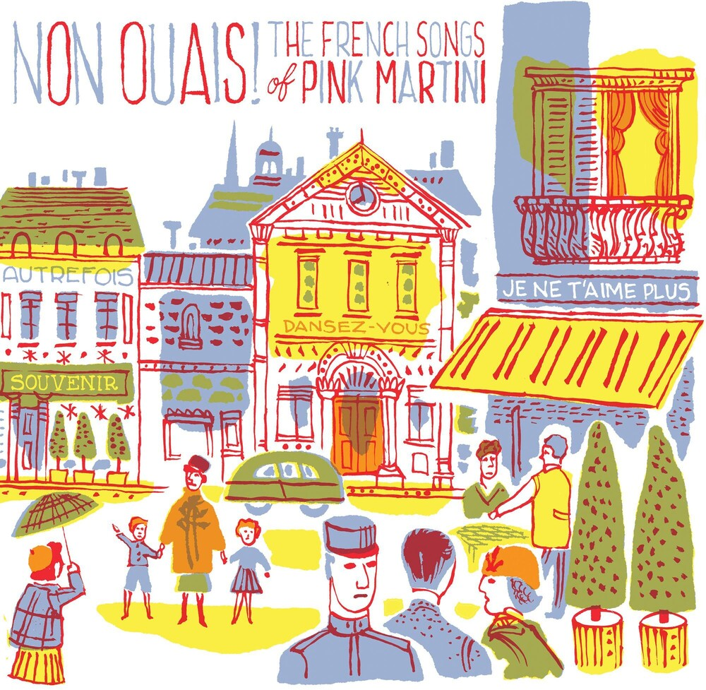 Pink Martini - Non Ouais - The French Songs Of Pink Martini
