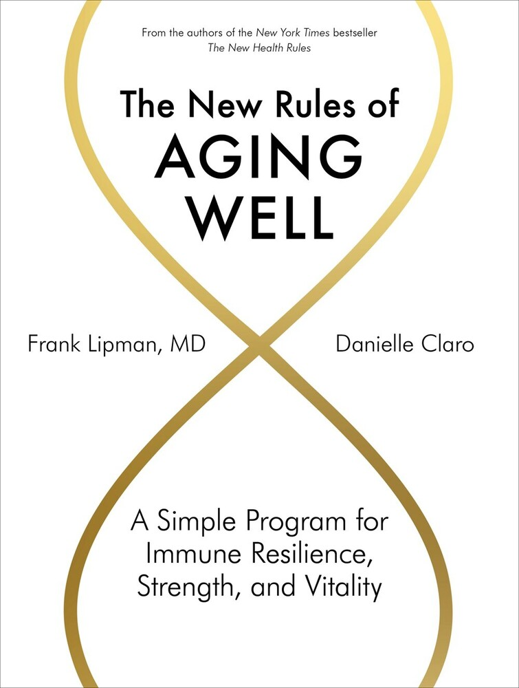 - The New Rules of Aging Well: A Simple Program for Immune Resilience, Strength, and Vitality