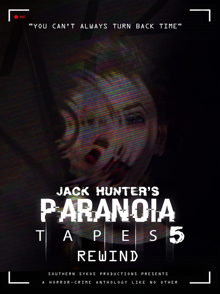 - Jack Hunter's Paranoia Tapes 5: Rewind