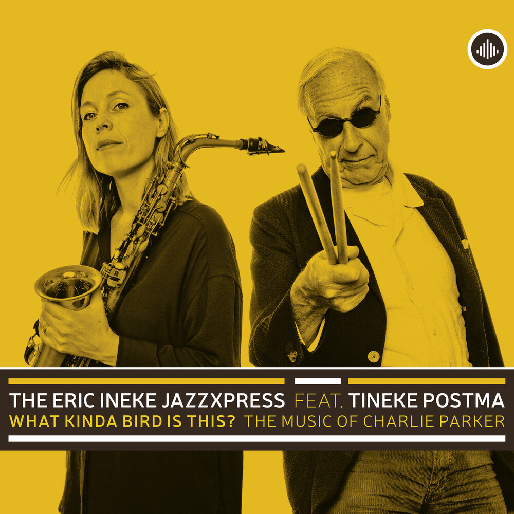 The Eric Ineke Jazzxpress - What Kinda Bird Is This