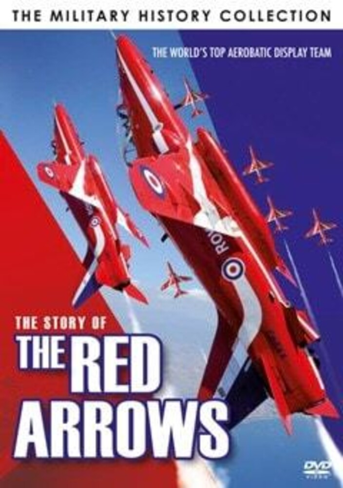 Military History Collection: Story of Red Arrows - Military History Collection: Story Of The Red Arrows