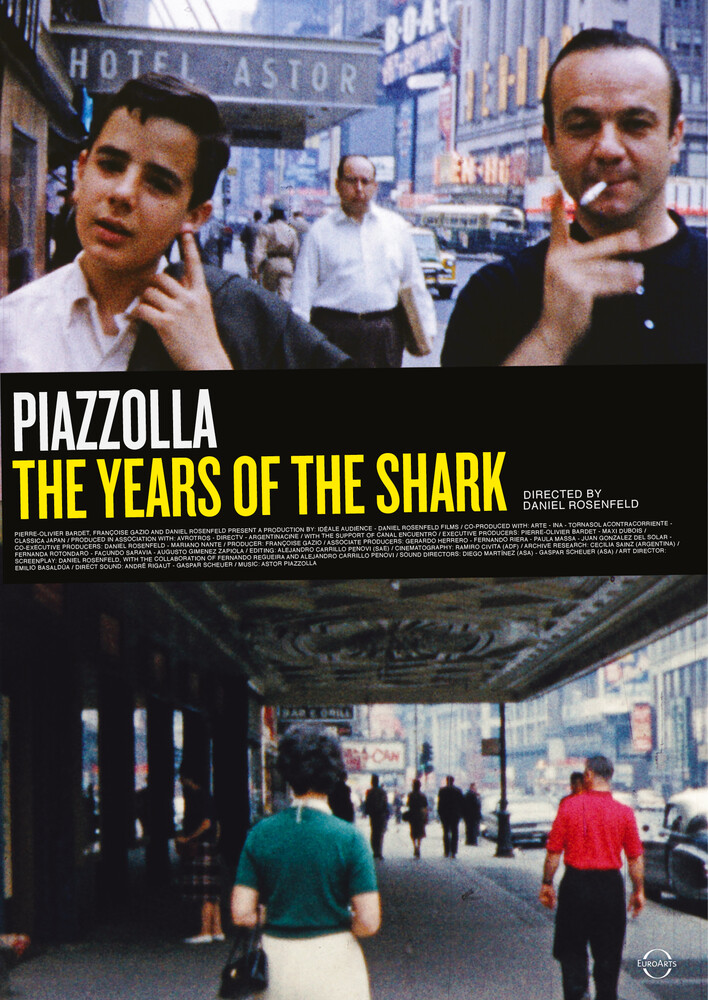 Rosenfeld, Daniel - The Years of the Shark - Astor Piazzolla, A Film by Daniel Rosenfeld