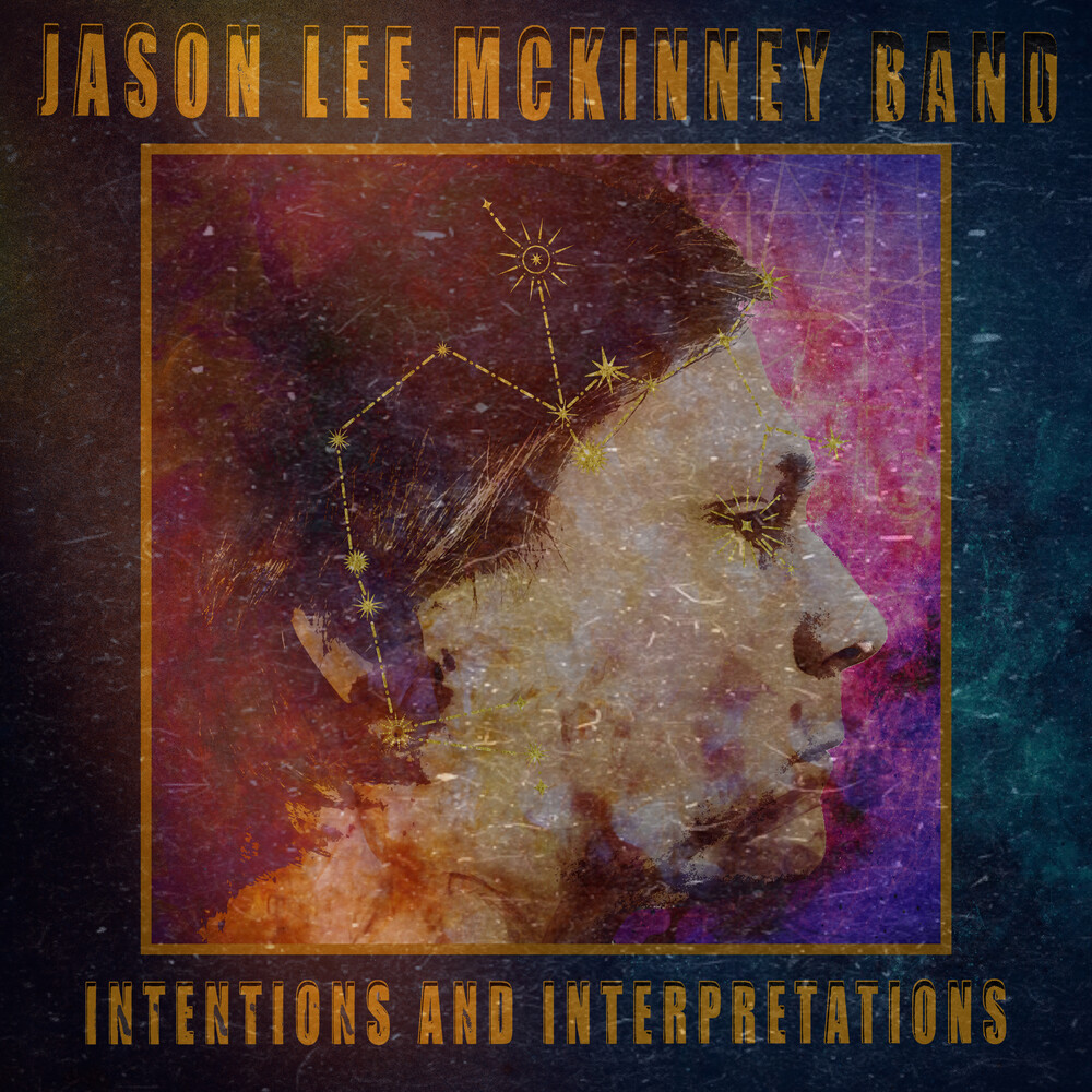Jason Lee Mckinney Band - Intentions And Interpretations