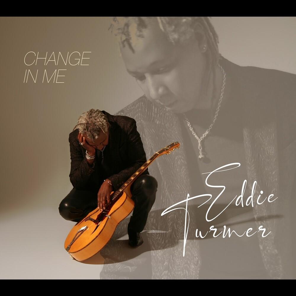 Eddie Turner - Change In Me