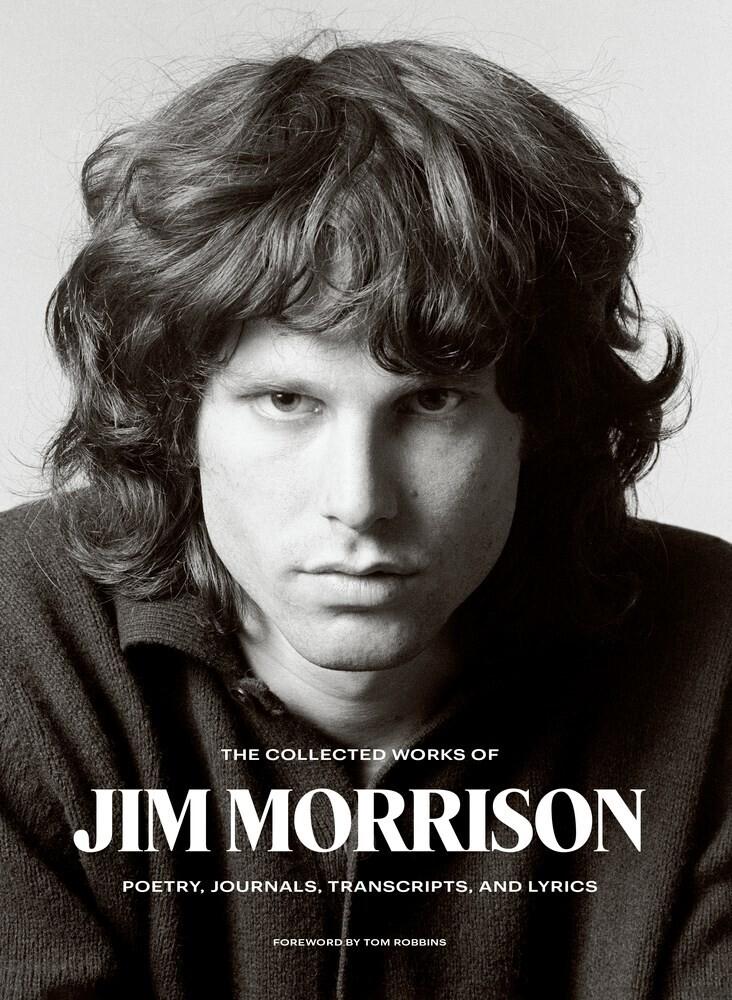 Jim Morrison  / Robbins,Tom - Collected Works Of Jim Morrison (Hcvr)