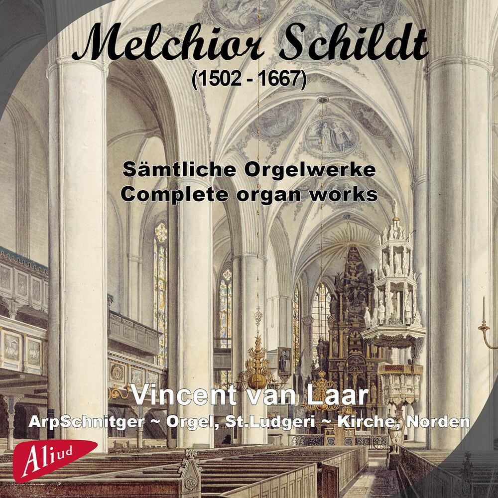Schildt / Laar - Complete Organ Works
